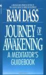 Journey of Awakening: A Meditator's Guidebook - Ram Dass, Richard Alpert