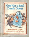 Gus Was a Real Dumb Ghost - Catherine Woolley, Joyce A. Dos Santos