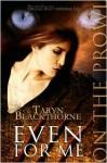 Even for Me - Taryn Blackthorne