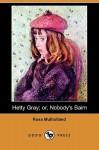 Hetty Gray; Or, Nobody's Bairn (Dodo Press) - Rosa Mulholland
