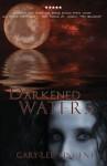 Darkened Waters (Darkened - The West Virginia Vampire Series, Book #3) - Gary Lee Vincent