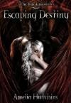Escaping Destiny - Amelia Hutchins