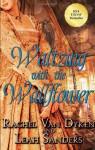 Waltzing with the Wallflower - Rachel Van Dyken, Leah Sanders