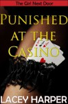 Punished at the Casino - Lacey Harper
