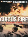 The Circus Fire: A True Story of an American Tragedy - Stewart O'Nan, Dick Hill