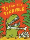 Tyson the Terrible - Christyan Fox, Diane Fox