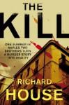 The Kill - Richard House