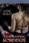 Unwrapping Scrooge - Anne Holly