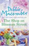 The Shop on Blossom Street (A Blossom Street Novel - Book 1) - Debbie Macomber
