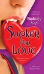 Sucker for Love: A Dead-End Dating Novel (Dead-End Dating Novels) - Kimberly Raye