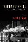Ladies' Man: A Novel - Richard Price