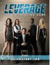 Leverage: The QuickStart Job - Rob Donoghue, Clark Valentine, Cam Banks, Fred Hicks