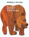 Brown Bear, Brown Bear, What Do You See? (Brown Bear and Friends) - Bill Martin Jr., Eric Carle