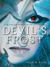 Devil's Frost, Spellspinners Series #3 (The Spellspinners of Melas County) - Heidi R. Kling