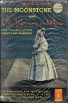 The Moonstone and The Woman in White - Wilkie Collins, Alexander Woollcott