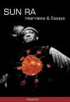 Sun Ra: Interviews & Essays - John Sinclair