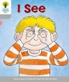 I See (Oxford Reading Tree, Stage 1, More First Words) - Roderick Hunt, Alex Brychta