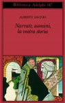 Narrate, uomini, la vostra storia - Alberto Savinio