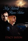 My Blood Runs Blue - Stacy Eaton