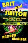 Bait and Switch. a James Hillton and Sophia Blossom Private Eye Mystery - Andrew McAleer