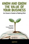 Know and Grow the Value of Your Business: An Owner's Guide to Retiring Rich - Tim McDaniel