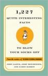 1,227 Quite Interesting Facts to Blow Your Socks Off - John Lloyd, John Mitchinson, James Harkin