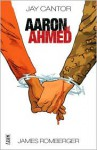 Aaron and Ahmed - Jay Cantor, James Romberger