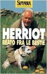 Beato fra le bestie - James Herriot, Gioia Angiolillo Zannino