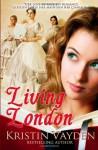 Living London - Kristin Vayden