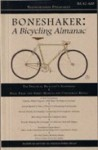 Boneshaker: A Bicycling Almanac (BA 42-400, #4) - Evan P. Schneider, Jeff Mapes, Michael Bazzett, Charles-Albert Cingria, Wolverine Farm Publishing