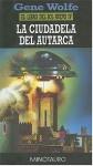 La Ciudadela de Autarca (El Libro del Sol Nuevo, #4) - Gene Wolfe