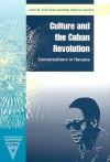 Culture and the Cuban Revolution: Conversations in Havana - John M. Kirk, Leonardo Padura Fuentes