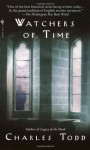 Watchers Of Time - Charles Todd