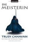 Die Meisterin (Die Gilde der Schwarzen Magier, #3) - Trudi Canavan, Michaela Link