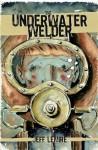 The Underwater Welder - Jeff Lemire
