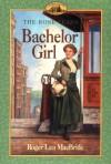 Bachelor Girl - Roger Lea MacBride, Dan Andreasen