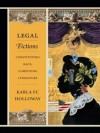 Legal Fictions: Constituting Race, Composing Literature - Karla FC Holloway