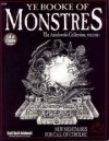 Ye Booke of Monstres: The Aniolowski Collection, Vol 1 (Call of Cthulhu Horror Roleplaying) - Scott David Aniolowski, Fred Behrendt