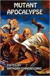 Mutant Apocalypse - Anthony Giangregorio, Kelly M. Hudson, Vincenzo Bilof