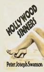 Hollywood Sinners (The Tinseltown Trilogy) - Peter Joseph Swanson