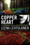 Copper Heart (The Maria Kallio Series) - Leena Lehtolainen, Owen Witesman