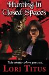 Hunting in Closed Spaces - Lori Titus