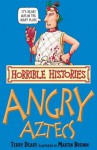 The Angry Aztecs (Horrible Histories) - Terry Deary, Martin Brown