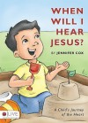 When Will I Hear Jesus?: A Childs Journey of the Heart - Jennifer Cox