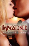 Impassioned - Kelly Anne Blount