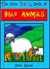 The New Kids Book of Bible Animals - Anne Adams