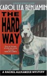 The Hard Way: A Rachel Alexander Mystery (Rachel Alexander & Dash Mysteries) - Carol Lea Benjamin