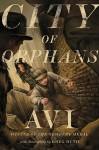 City of Orphans - Avi, Greg Ruth
