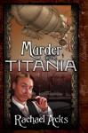 Murder on the Titania - Rachael Acks