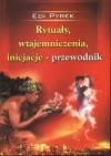 Rytuały, wtajemniczenia, inicjacje - przewodnik - Edi Pyrek